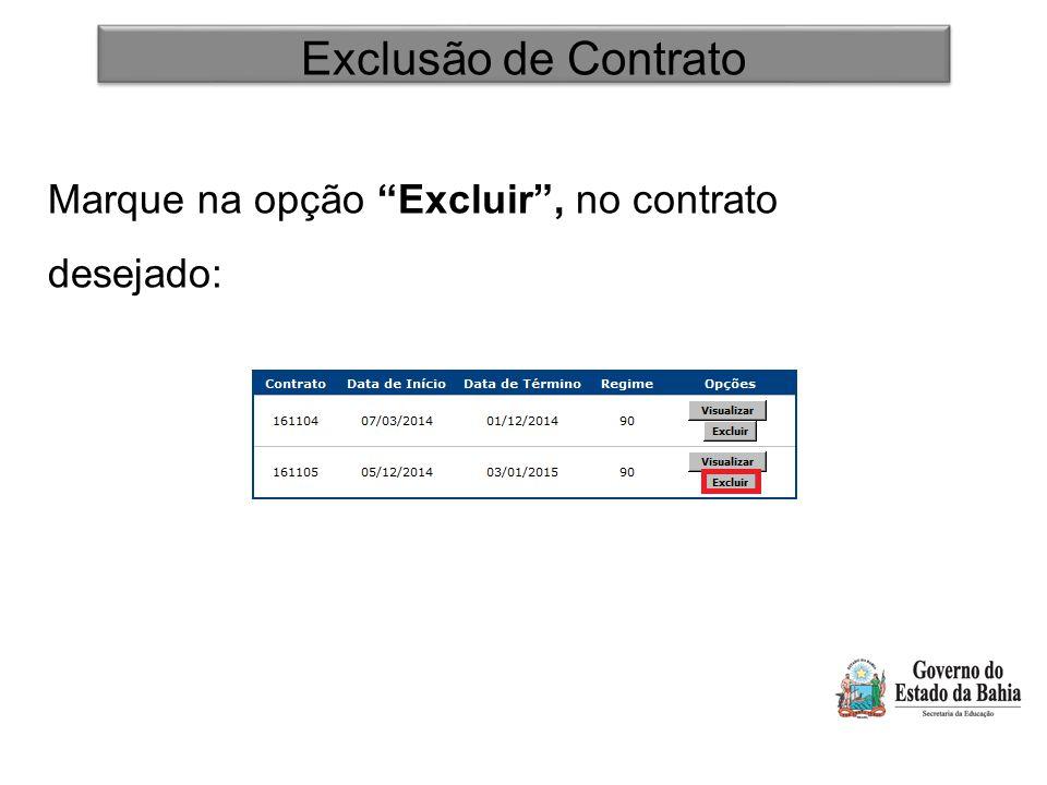 """Exclusão de Contrato Marque na opção """"Excluir"""", no contrato desejado:"""