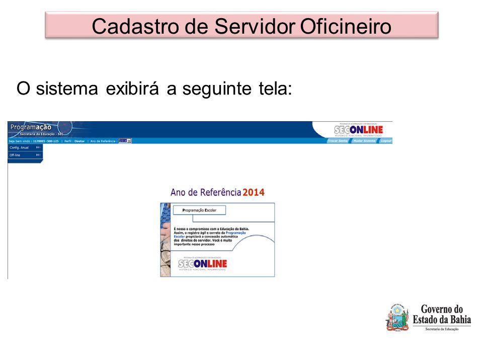 Cadastro de Servidor Oficineiro O sistema exibirá a seguinte tela: