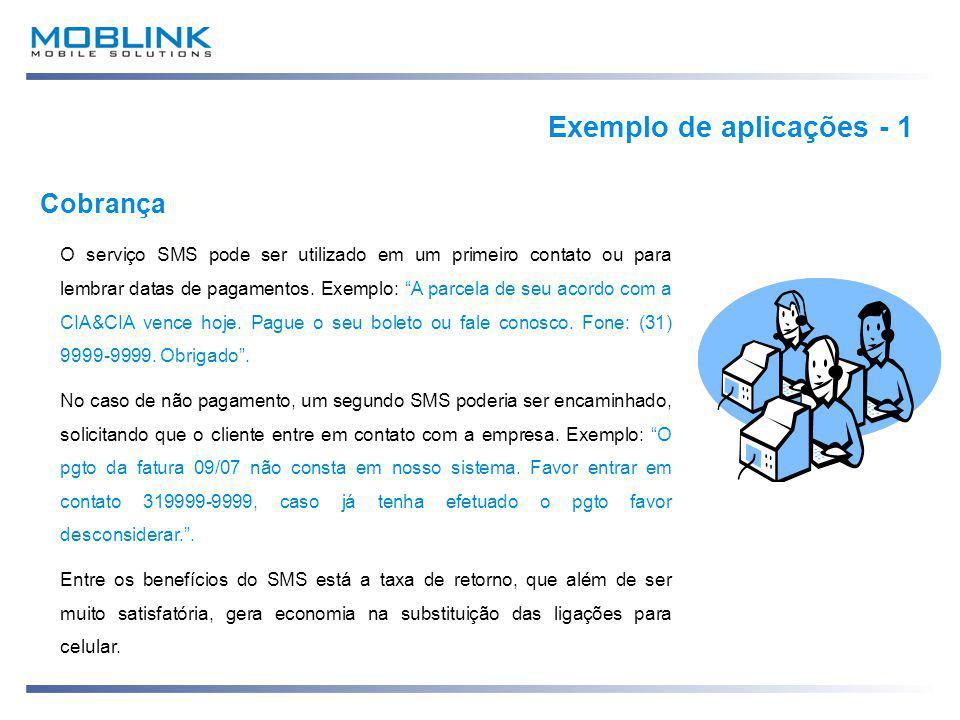 Cobrança O serviço SMS pode ser utilizado em um primeiro contato ou para lembrar datas de pagamentos.