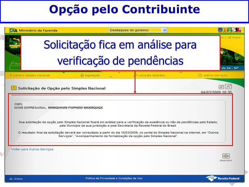 Fundamentação legal Opção pelo Contribuinte Solicitação fica em análise para verificação de pendências