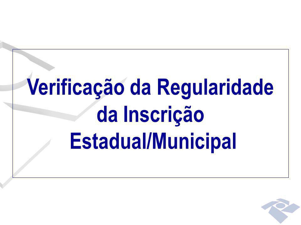 Verificação da Regularidade da Inscrição Estadual/Municipal