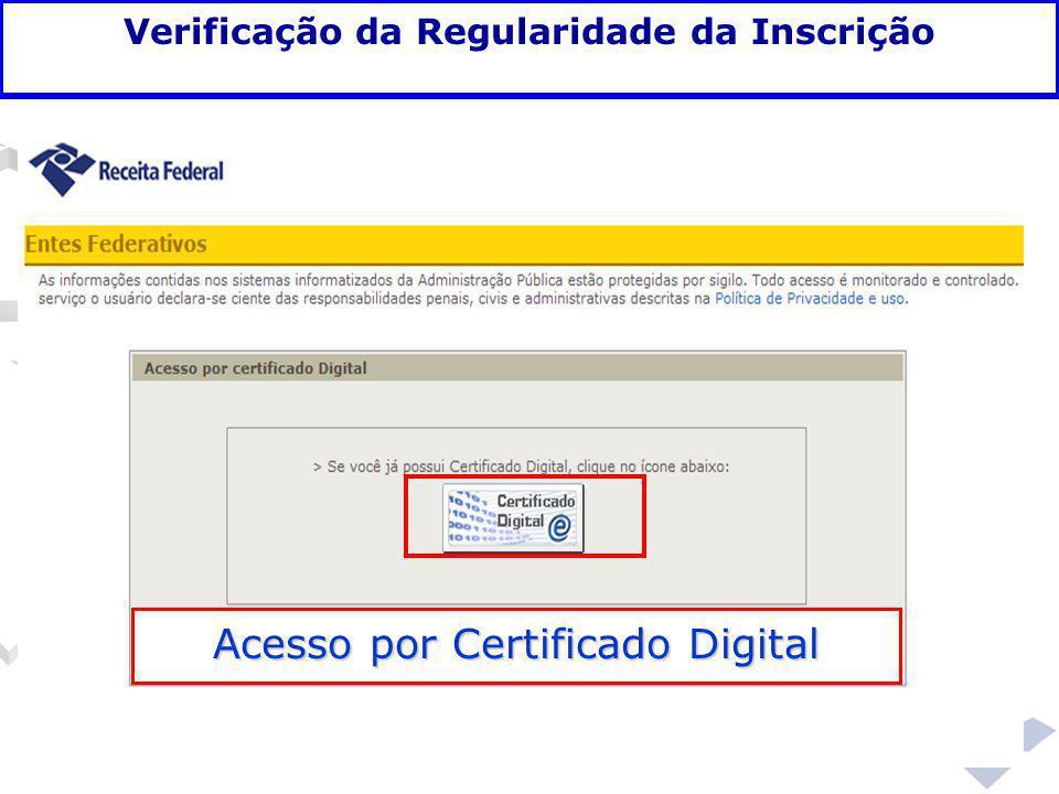 Fundamentação legal Verificação da Regularidade da Inscrição Acesso por Certificado Digital
