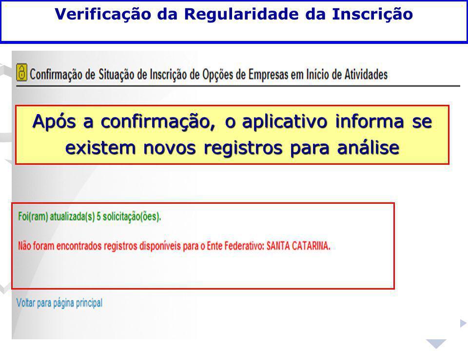 Após a confirmação, o aplicativo informa se existem novos registros para análise Verificação da Regularidade da Inscrição