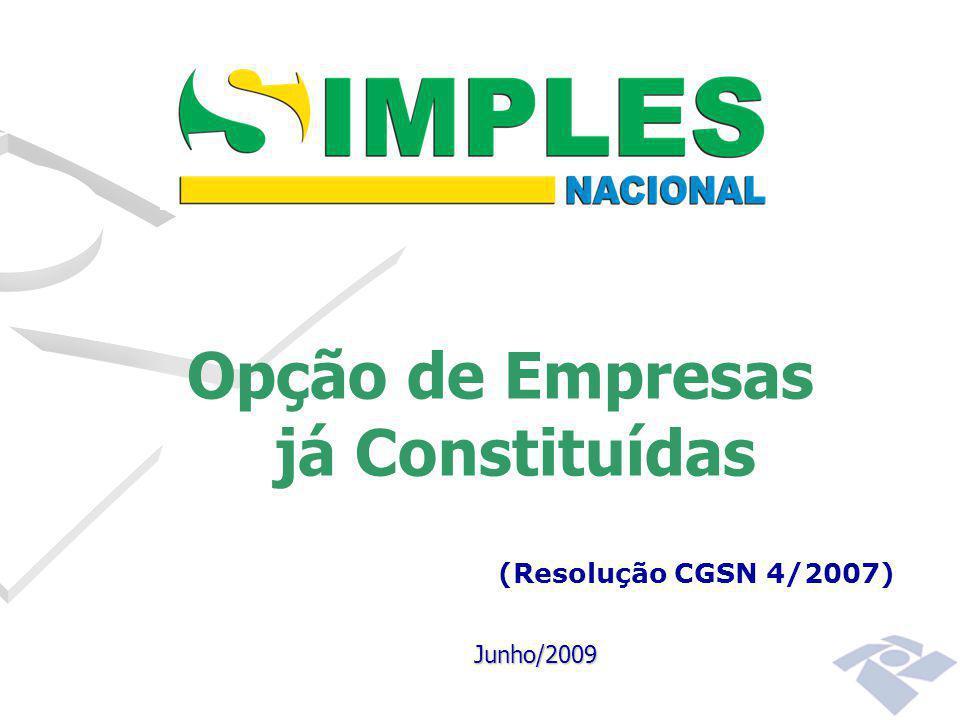 Junho/2009 Opção de Empresas já Constituídas (Resolução CGSN 4/2007)