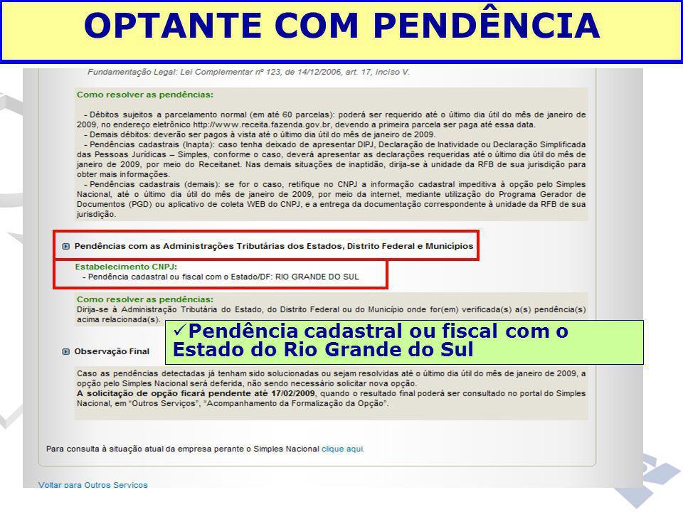 OPTANTE COM PENDÊNCIA Pendência cadastral ou fiscal com o Estado do Rio Grande do Sul