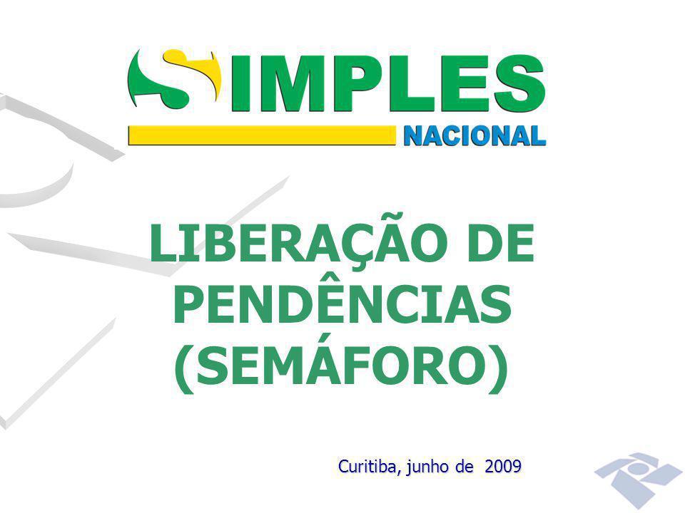 LIBERAÇÃO DE PENDÊNCIAS (SEMÁFORO) Curitiba, junho de 2009
