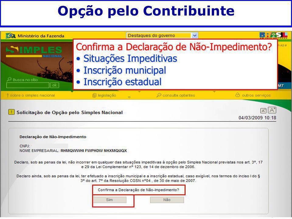 Fundamentação legal Opção pelo Contribuinte Confirma a Declaração de Não-Impedimento? Situações Impeditivas Situações Impeditivas Inscrição municipal