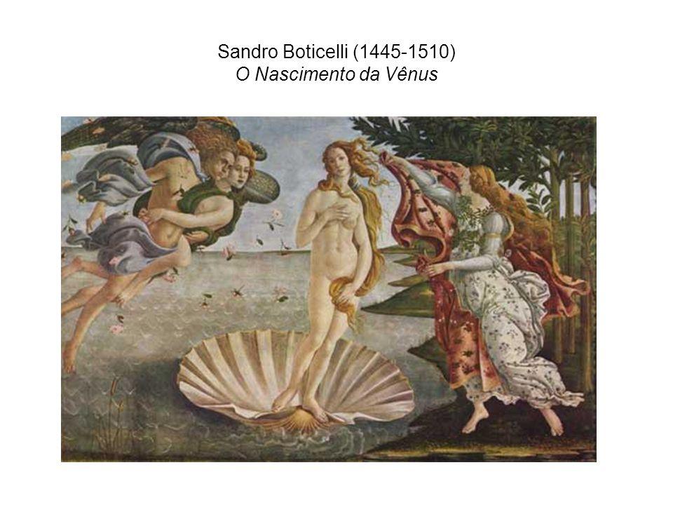 Sandro Boticelli (1445-1510) O Nascimento da Vênus