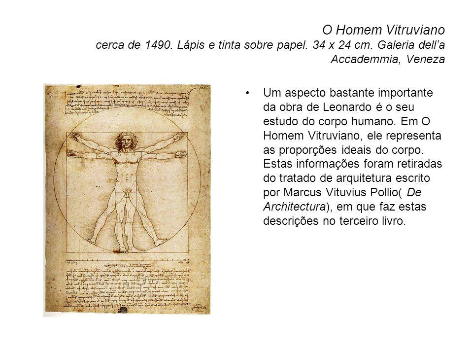 O Homem Vitruviano cerca de 1490.Lápis e tinta sobre papel.
