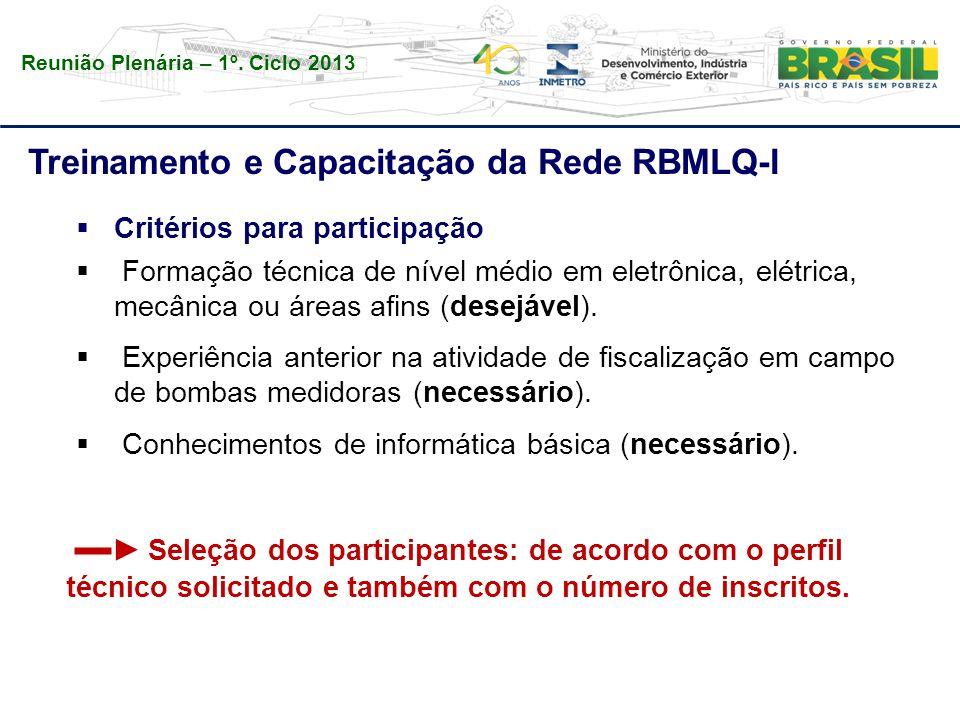 Reunião Plenária – 1º. Ciclo 2013 Treinamento e Capacitação da Rede RBMLQ-I  Critérios para participação  Formação técnica de nível médio em eletrôn