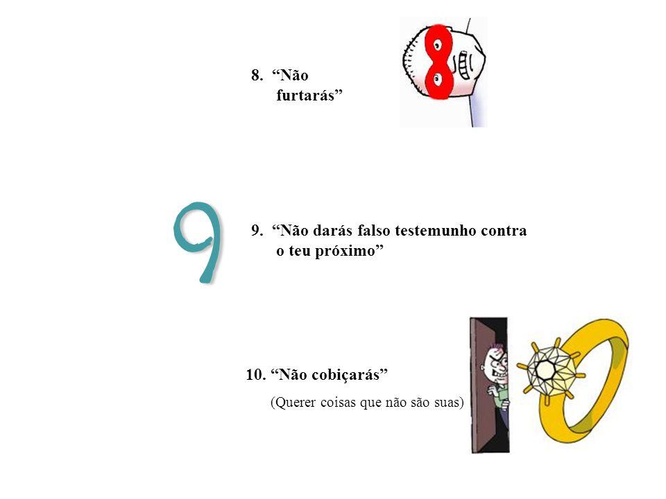 8. Não furtarás 9.