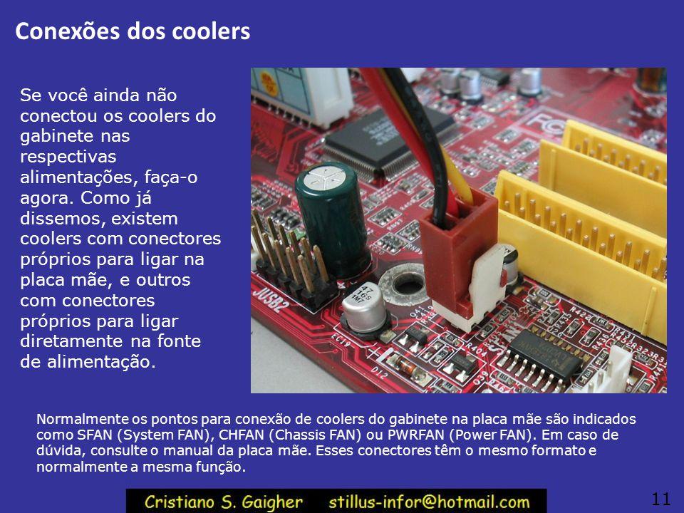Conectores da fonte Ligue também o conector de 12 volts, no caso da sua placa mãe requerer esta conexão. Nesse caso é preciso usar uma fonte ATX12V. 1