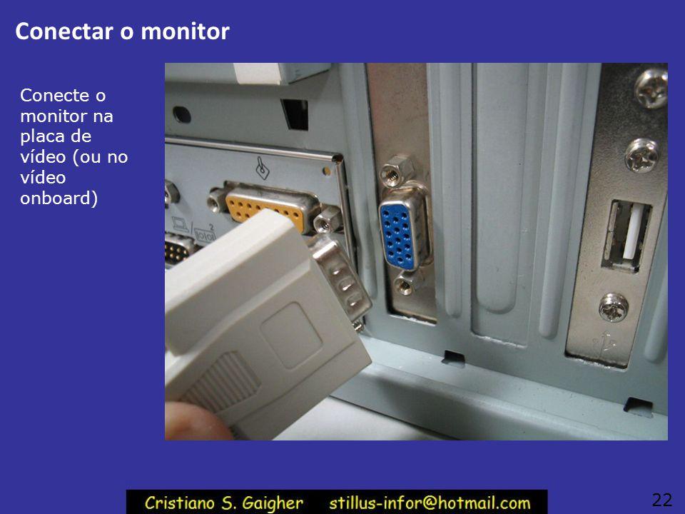 Conectar o teclado Conecte o teclado na parte traseira do gabinete, como mostra a figura. Normalmente usamos o teclado com conector PS/2. Também são c