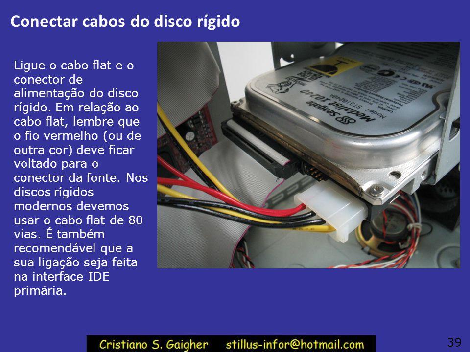 """Carcaça do HD refrigerada Alguns gabinetes possuem alças para que o disco rígido seja montado como mostra a figura, de """"cabeça para baixo"""". Desta form"""