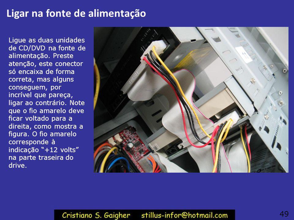Ligar na IDE2 Ligue o cabo flat da interface IDE secundária nas duas unidades de CD e DVD. Lembre-se que o fio vermelho do cabo flat deve ficar voltad