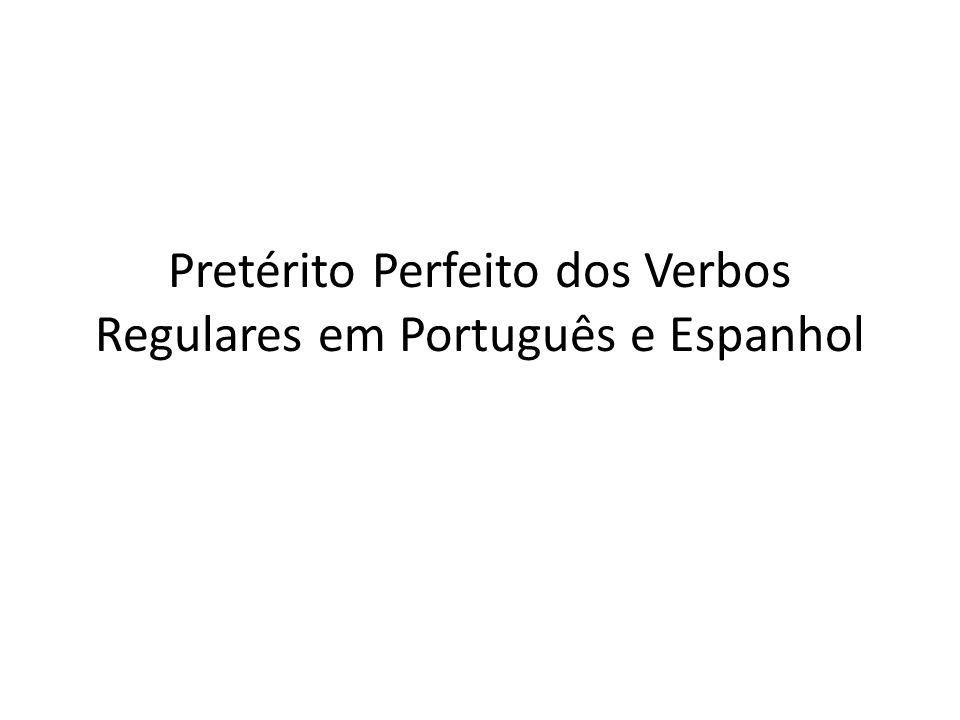 Pretérito Perfeito dos Verbos Regulares em Português e Espanhol