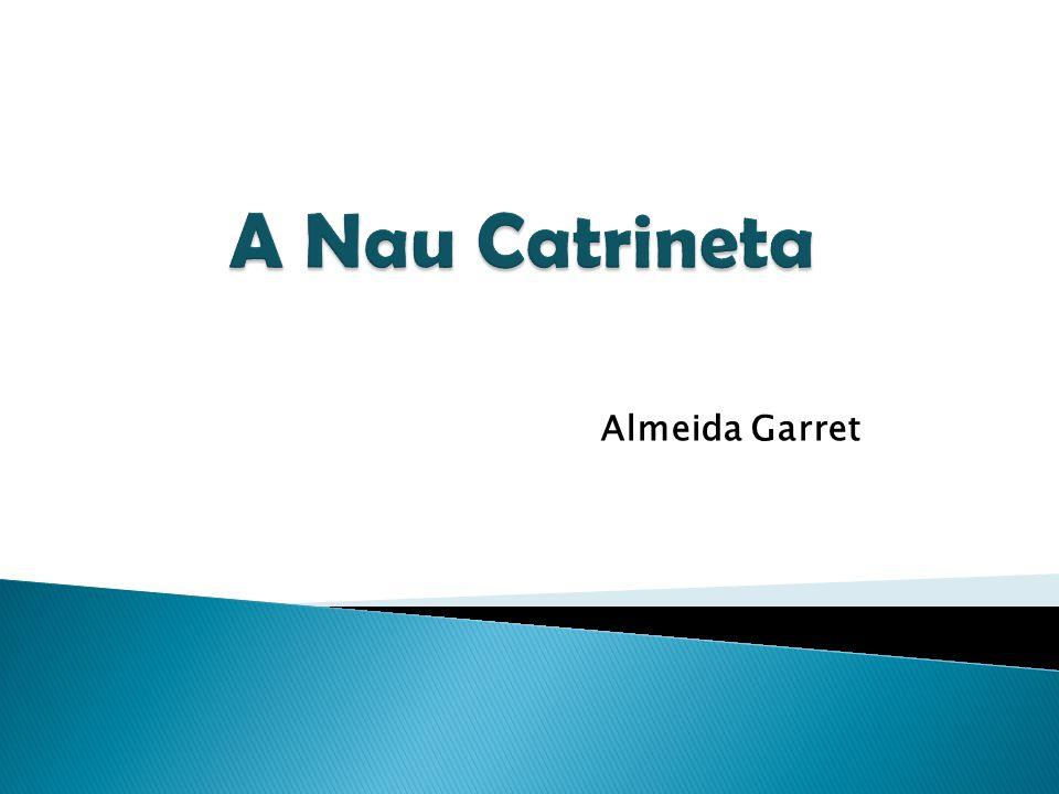 Lá vem a Nau Catrineta, que tem muito que contar.
