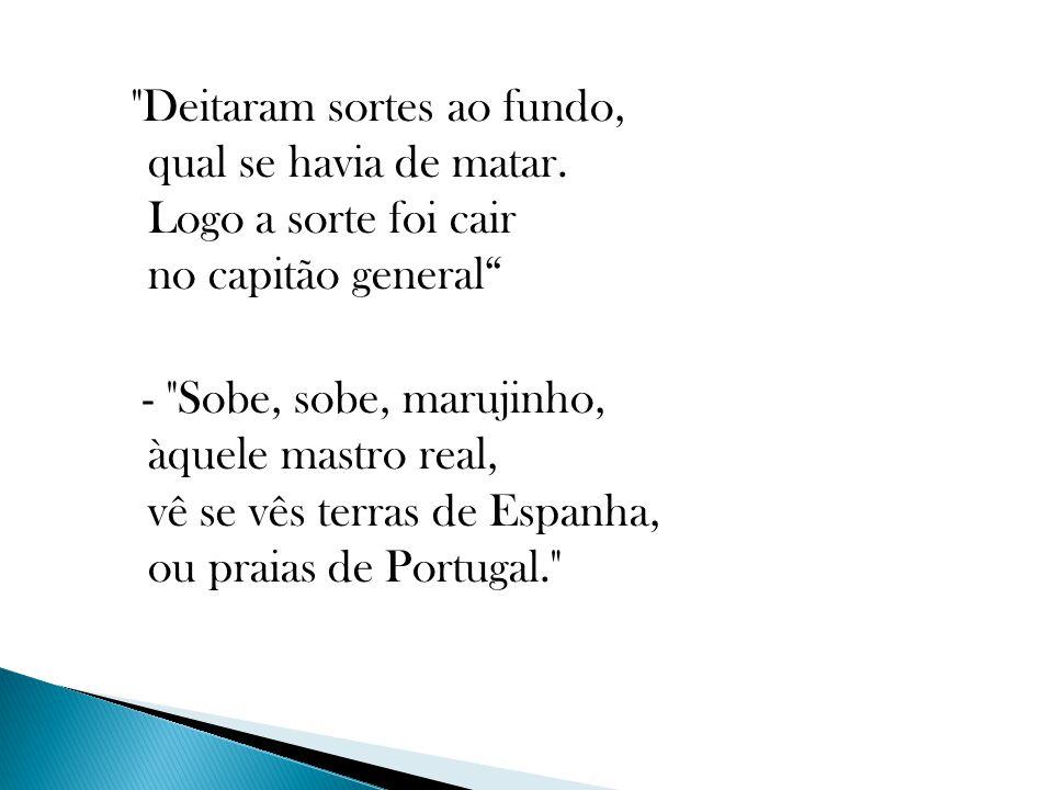 - Não vejo terras de Espanha, nem praias de Portugal.
