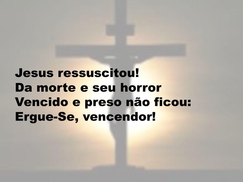 Jesus ressuscitou! Venceu a Satanás! Eterna graça assegurou, Perdão e santa paz.