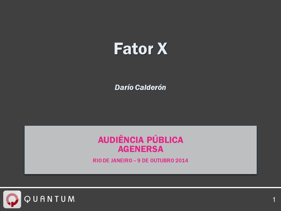 1 Fator X Darío Calderón AUDIÊNCIA PÚBLICA AGENERSA RIO DE JANEIRO – 9 DE OUTUBRO 2014