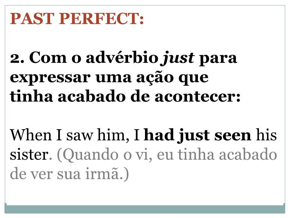 PAST PERFECT: 2.