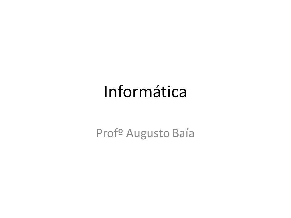 Informática Profº Augusto Baía