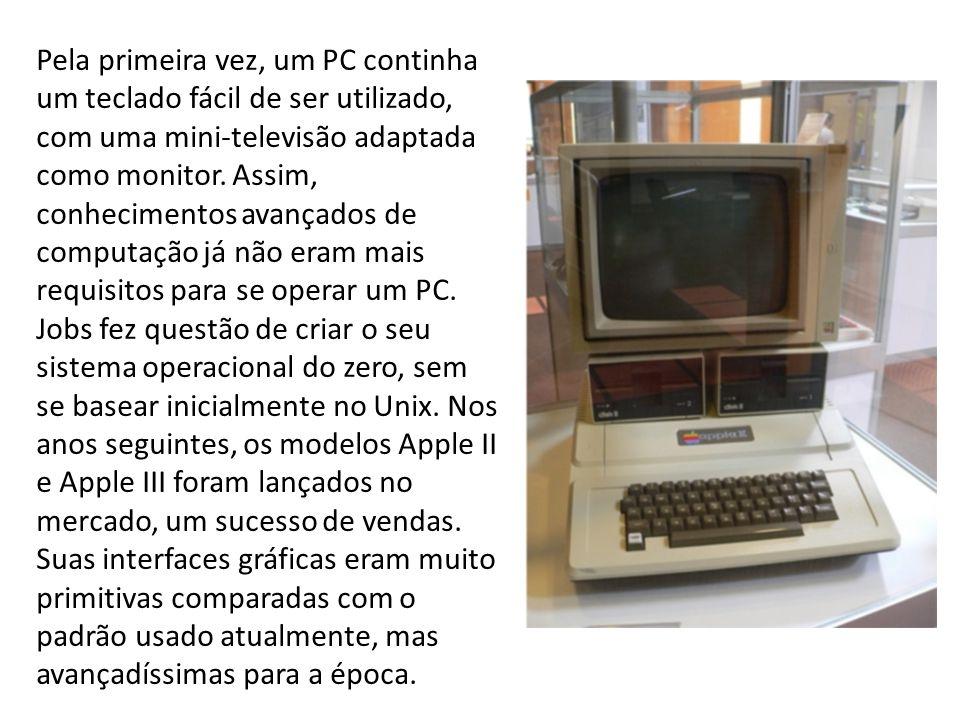 Pela primeira vez, um PC continha um teclado fácil de ser utilizado, com uma mini-televisão adaptada como monitor. Assim, conhecimentos avançados de c