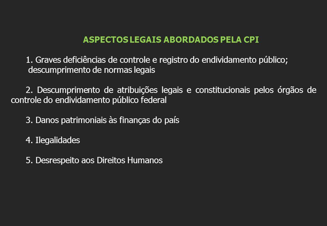 ASPECTOS LEGAIS ABORDADOS PELA CPI 1.