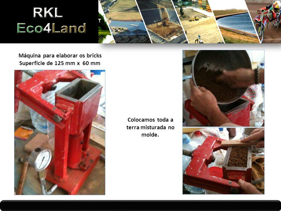 Máquina para elaborar os bricks Superficie de 125 mm x 60 mm Colocamos toda a terra misturada no molde.