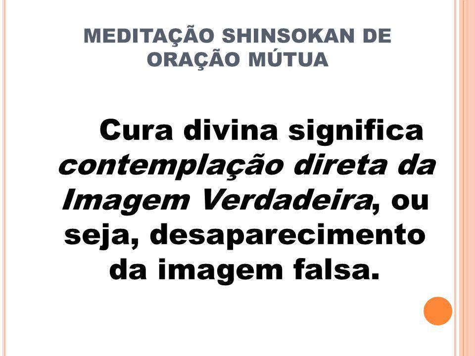 Cura divina significa contemplação direta da Imagem Verdadeira, ou seja, desaparecimento da imagem falsa.