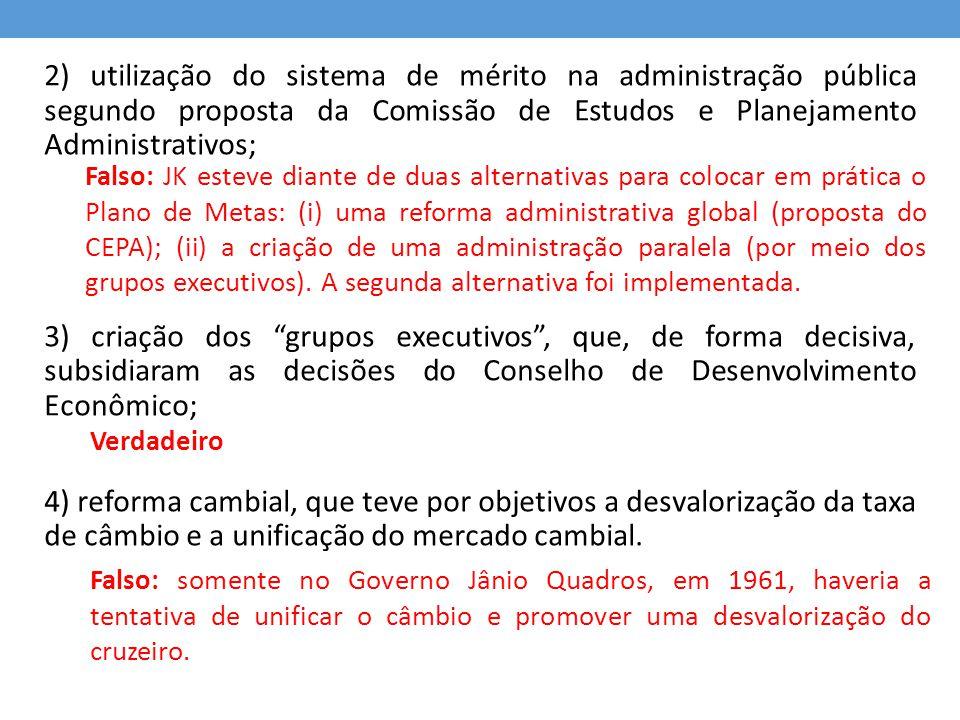 """2) utilização do sistema de mérito na administração pública segundo proposta da Comissão de Estudos e Planejamento Administrativos; 3) criação dos """"gr"""
