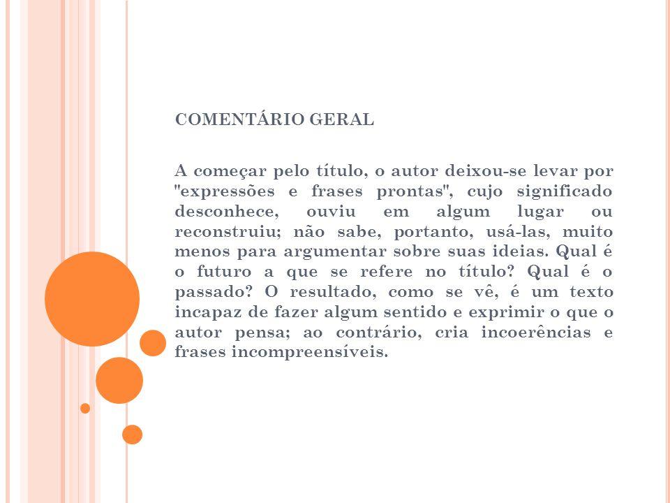 COMENTÁRIO GERAL A começar pelo título, o autor deixou-se levar por