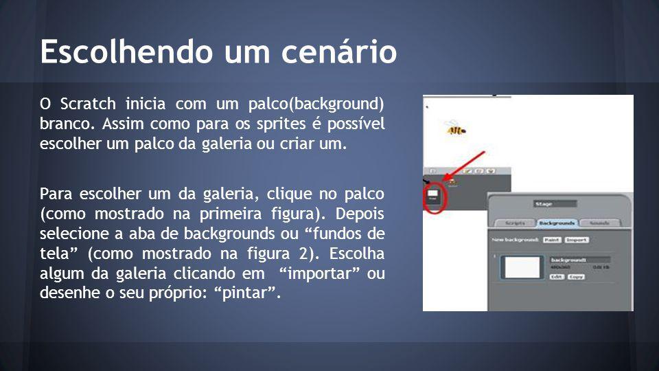 Escolhendo um cenário O Scratch inicia com um palco(background) branco.