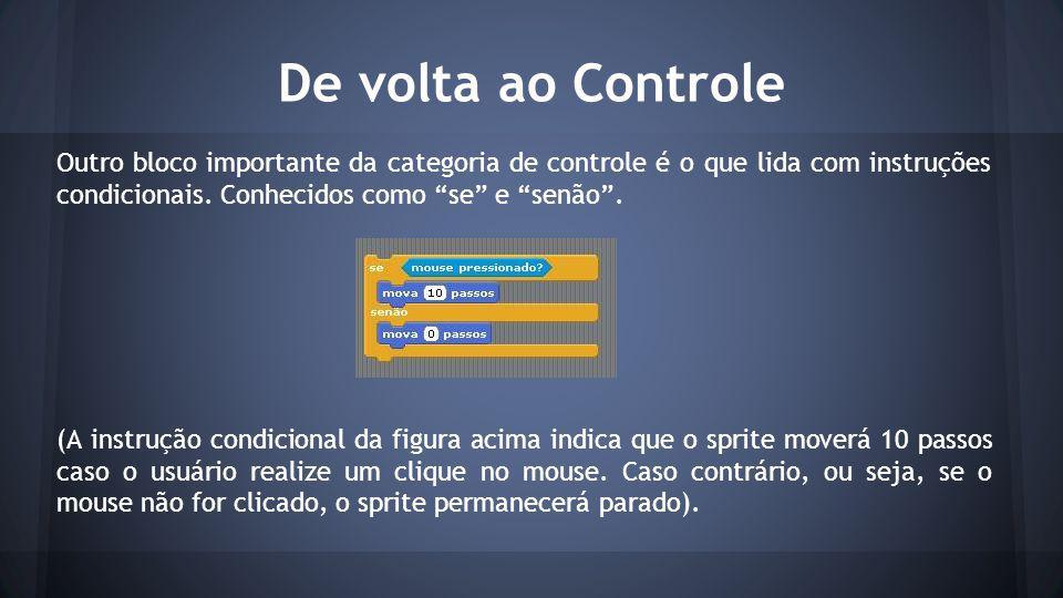 Outro bloco importante da categoria de controle é o que lida com instruções condicionais.