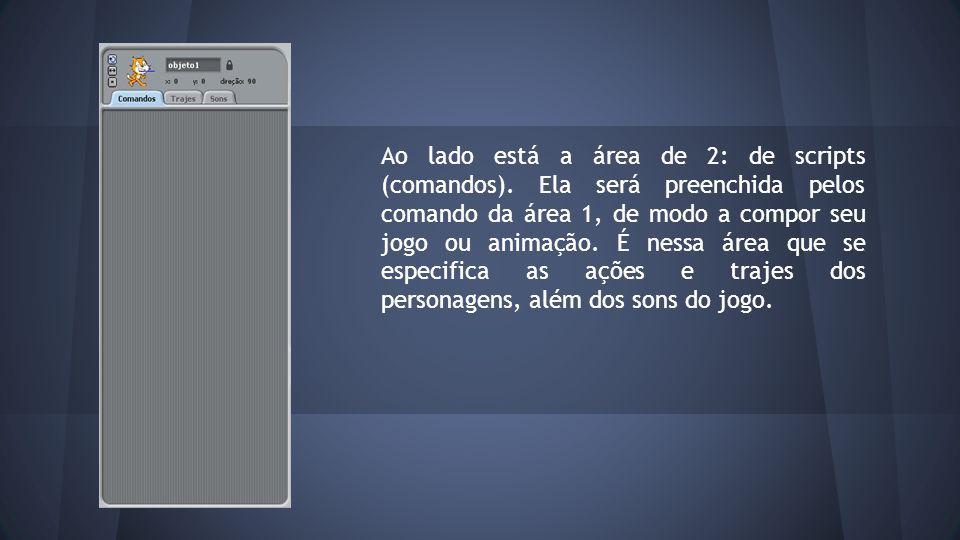 Ao lado está a área de 2: de scripts (comandos).