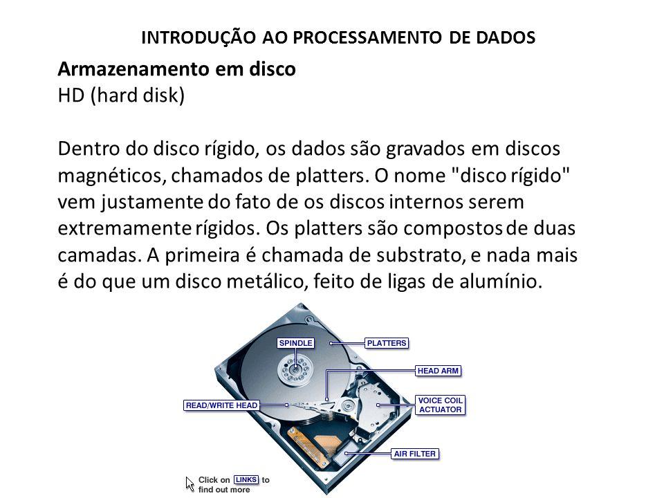Armazenamento em disco HD (hard disk) Para ler e gravar dados no disco, são usadas cabeças de leitura eletromagnéticas (heads) que são presas a um braço móvel (arm), o que permite seu acesso a todo o disco.