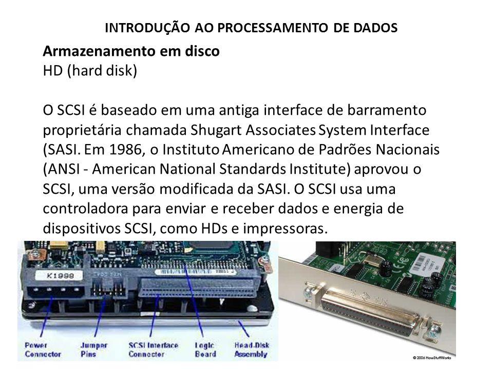 Armazenamento em disco HD (hard disk) O SATA ou Serial ATA, do inglês Serial Advanced Technology Attachment, foi o sucessor do IDE.