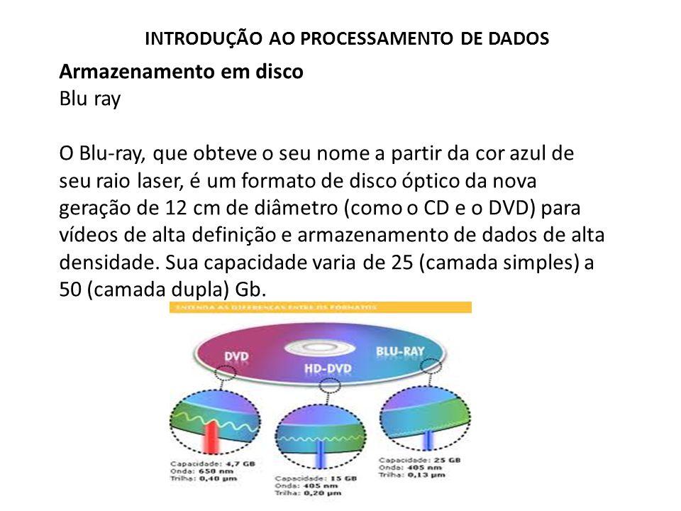 Armazenamento em disco Blu ray O Blu-ray, que obteve o seu nome a partir da cor azul de seu raio laser, é um formato de disco óptico da nova geração d