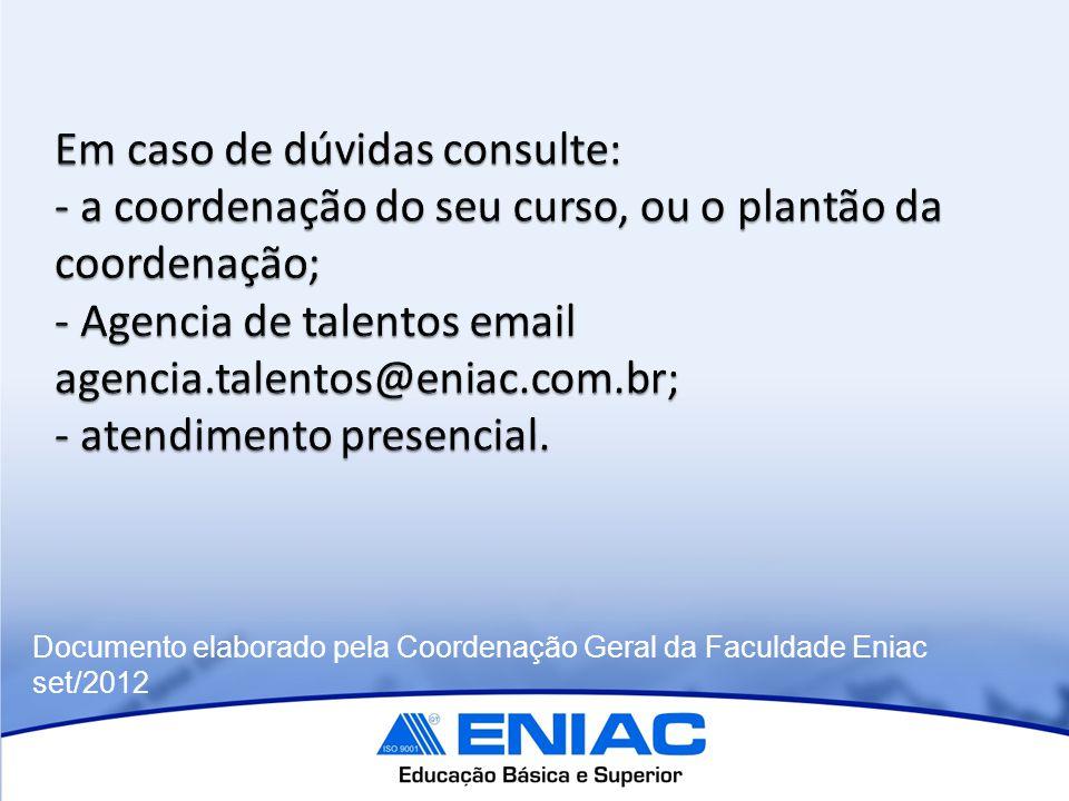 Documento elaborado pela Coordenação Geral da Faculdade Eniac set/2012