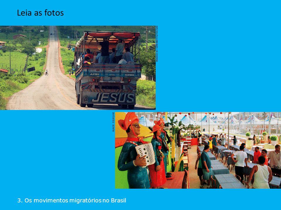 MAURICIO SIMONETTI/PULSAR ALAOR FILHO/AE 3. Os movimentos migratórios no Brasil Leia as fotos