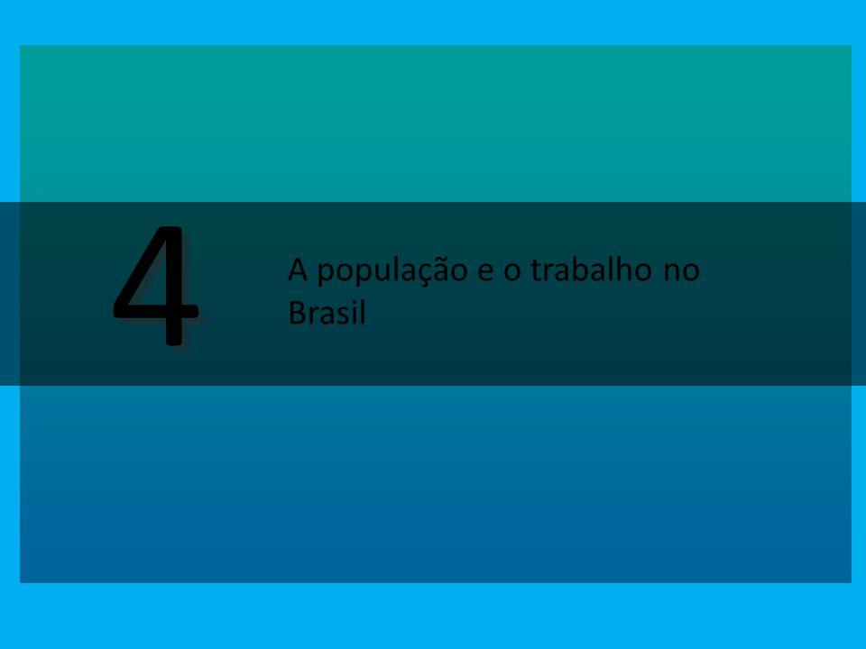 4 4 A população e o trabalho no Brasil