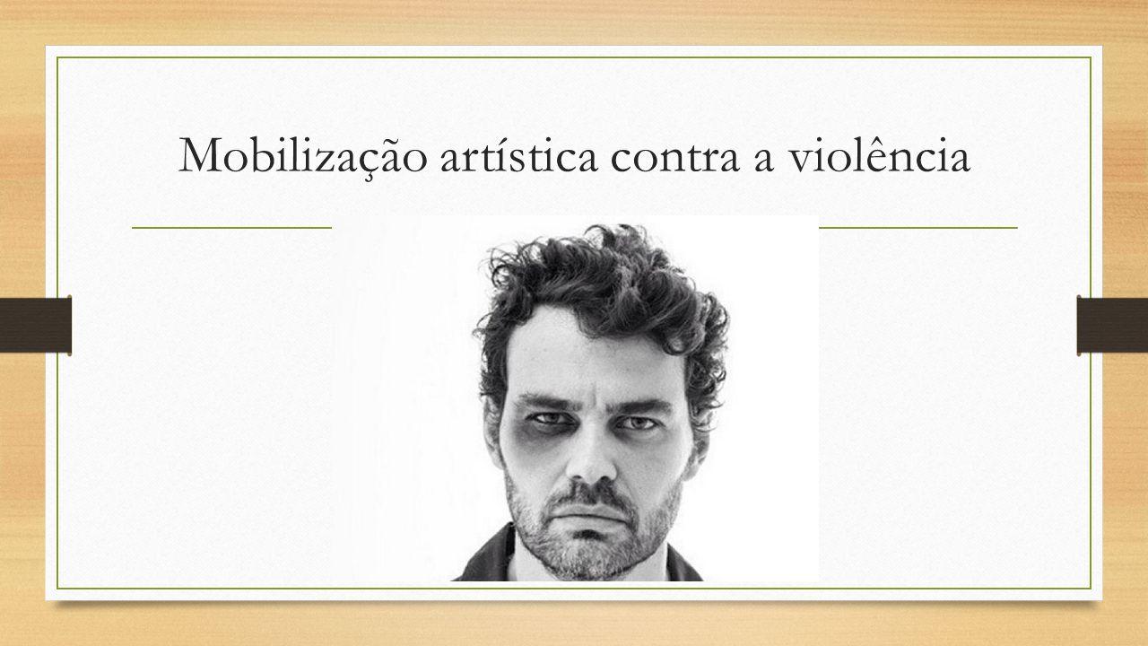 Mobilização artística contra a violência