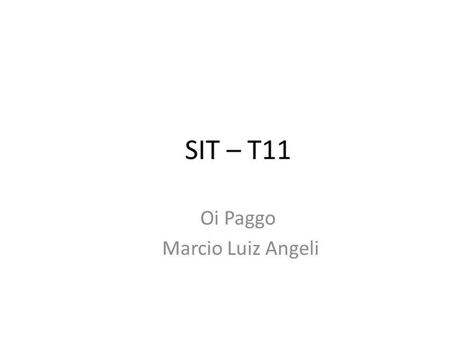 SIT – T11 Oi Paggo Marcio Luiz Angeli