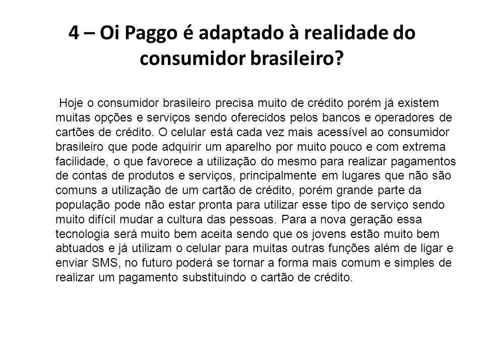 4 – Oi Paggo é adaptado à realidade do consumidor brasileiro.