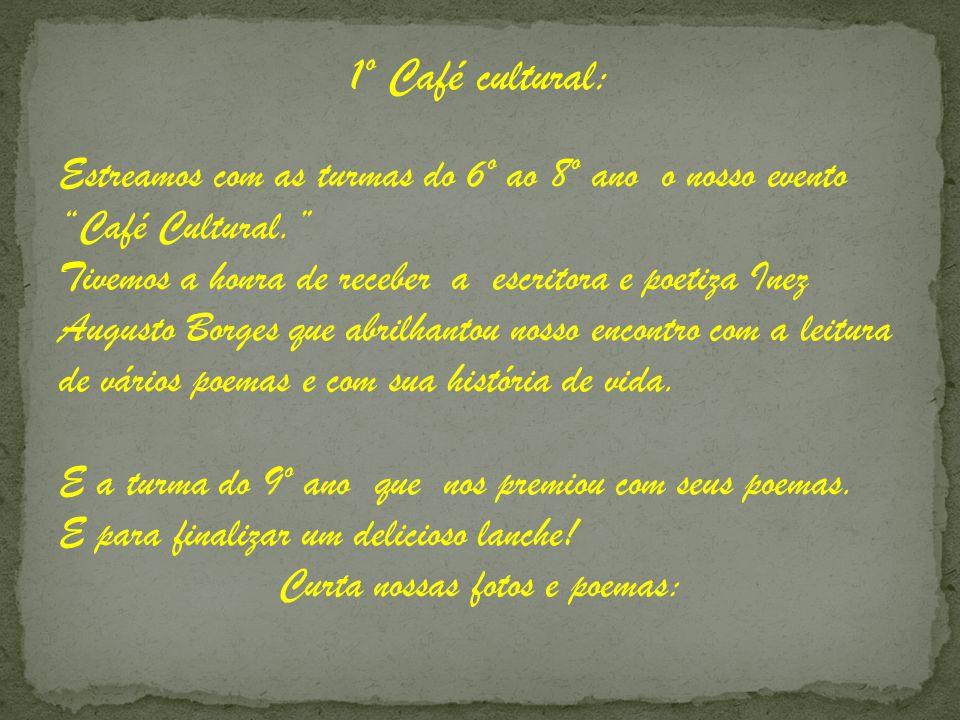 """1º Café cultural: Estreamos com as turmas do 6º ao 8º ano o nosso evento """"Café Cultural."""" Tivemos a honra de receber a escritora e poetiza Inez August"""
