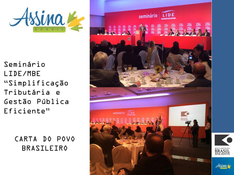 Seminário LIDE/MBE Simplificação Tributária e Gestão Pública Eficiente CARTA DO POVO BRASILEIRO