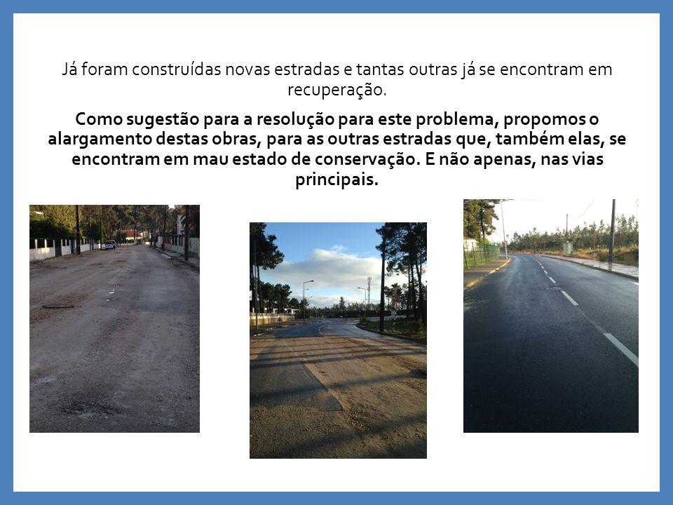 Já foram construídas novas estradas e tantas outras já se encontram em recuperação.