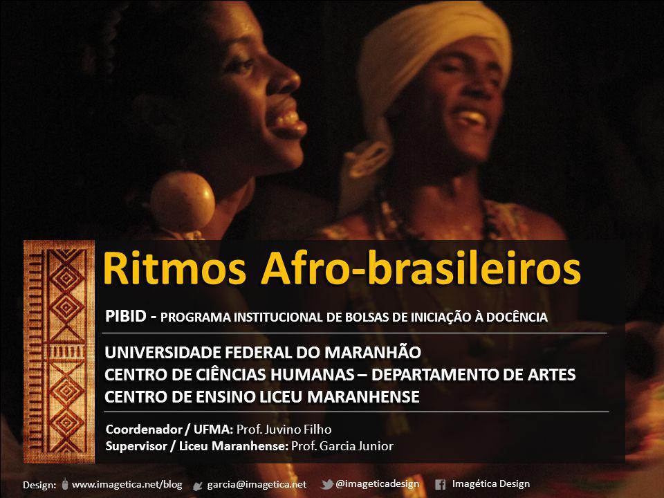 PIBID / UFMA ARTE - MÚSICA RITMOS AFRO-BRASILEIROS O lundu foi a primeira forma de música negra a ser aceita pela sociedade brasileira, e por ele o negro deu à nossa música algumas características peculiares.