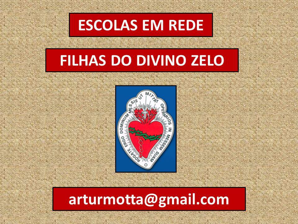 ESCOLAS EM REDE FILHAS DO DIVINO ZELO arturmotta@gmail.com