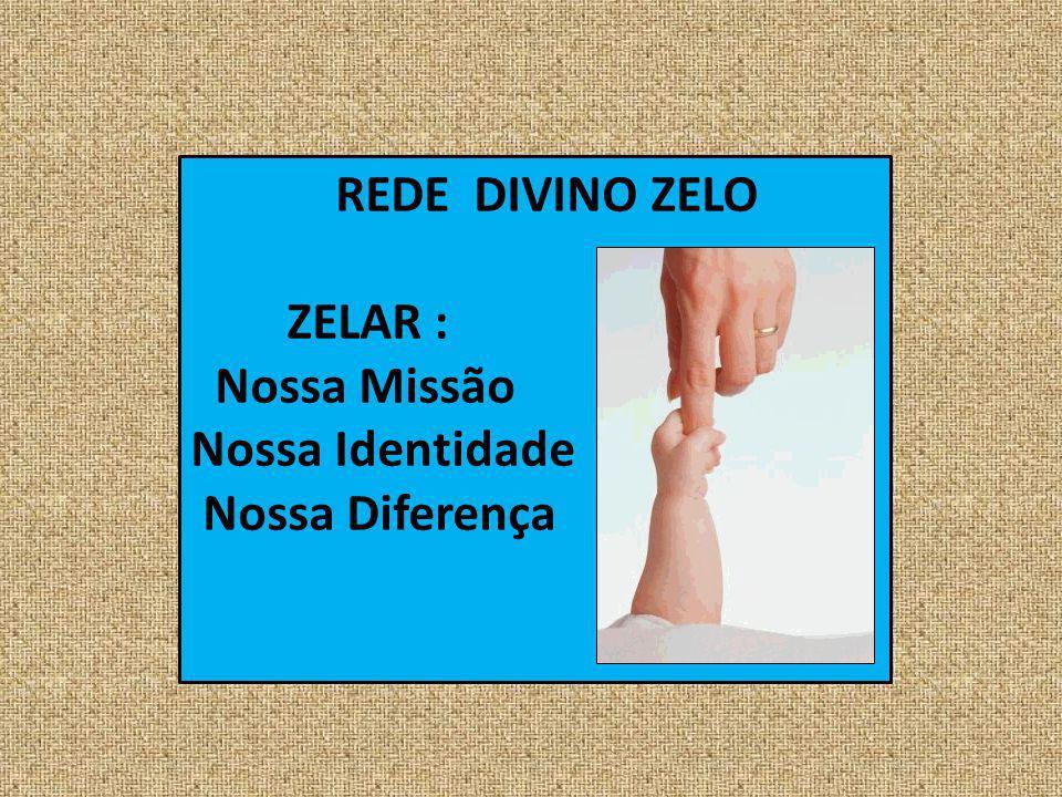 Voltando às nossas reflexões sobre a REDE DO DIVINO ZELO...